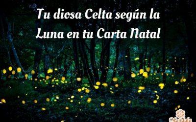 Tu Diosa Celta según la Luna en tu Carta Natal